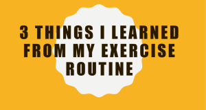 header image with text 3 things I learned from my exercise routine